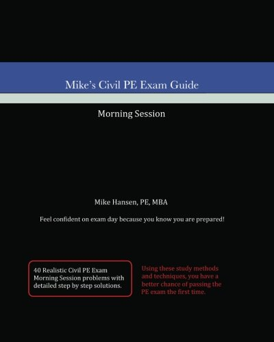 Mike's Civil PE Exam Guide: Morning Session