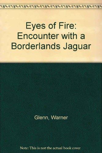 Eyes of Fire: Encounter With a Borderlands Jaguar