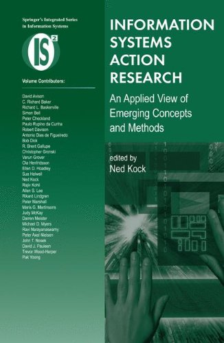 Information Systems Action Research: An Applied View of Emerging Concepts and Methods (Integrated Series in Information Systems)