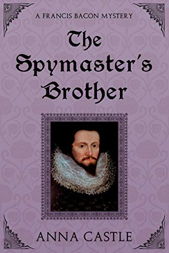 The Spymaster's Brother (A FrancisBacon Mystery Book ()