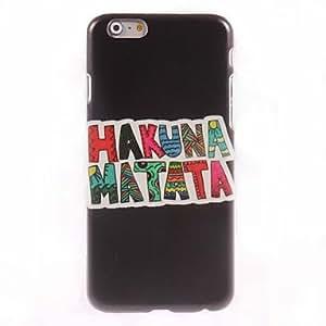 LZX HAKUNA MATATA Design Hard Case for iPhone 6