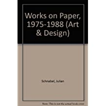 Julian Schnabel: Works on Paper 1975-1988 (Art & Design) (1990-06-03)