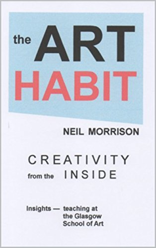 the ART HABIT: art &  creativity  from the inside por Neil Morrison