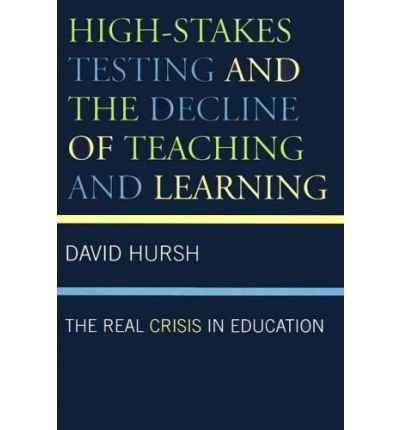 High-Stakes Testing and the Decline of Teaching and Learning: The Real Crisis in