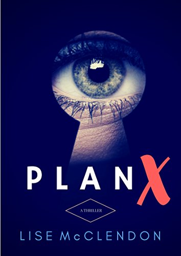 PLAN X (Rory Tate Thrillers Book 2) by [McClendon, Lise, Tate, Rory]