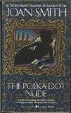 The Polka Dot Nude, Joan Smith, 0515097535