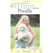 How to Train Your Poodle (How To...(T.F.H. Publications))