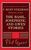 img - for The Basil, Josephine, and Gwen Stories (The Cambridge Edition of the Works of F. Scott Fitzgerald) book / textbook / text book