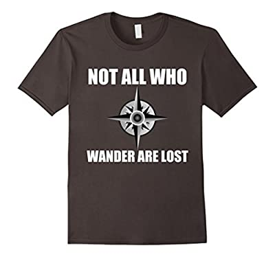 Not All Who Wander Are Lost T Shirt | Funny Hiking T Shirt