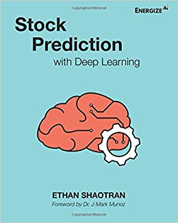 Stock Prediction with Deep Learning: Ethan Shaotran, Mark