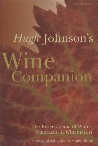 Hugh Johnson's Wine Companion: The Encyclopedia of Wines, Vineyards, & Winemakers by Hugh Johnson