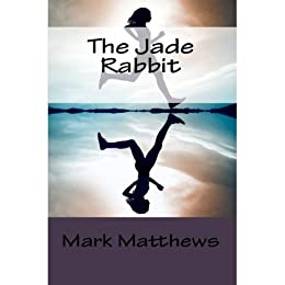 The Jade Rabbit by [Matthews, Mark]