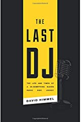 The Last DJ: The Life and Times of a 20-Something Oldies Radio Disc Jockey Paperback