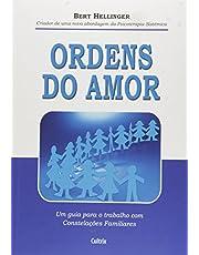 Ordens Do Amor: Um Guia Para o Trabalho com Constelações Familiares
