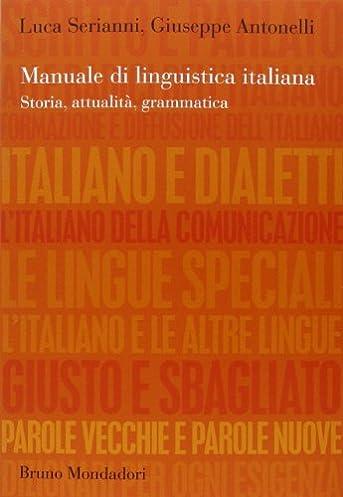 amazon it manuale di linguistica italiana storia attualit rh amazon it  serianni antonelli manuale di linguistica italiana 2017