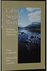 Cabin at Singing River: Building a Home in the Wilderness Hardcover