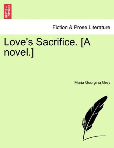 Love's Sacrifice. [A novel.] pdf epub