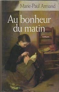 """Afficher """"Au bonheur du matin"""""""