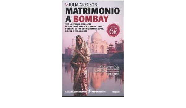 Matrimonio a Bombay (Grandi tascabili contemporanei): Amazon.es: Julia Gregson, B. Bandini: Libros en idiomas extranjeros