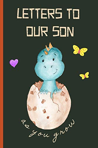 Pdf Parenting Letters to our son as you grow: Blank Journal, A thoughtful Gift for New Mothers,Parents. Write Memories now ,Read them later & Treasure this lovely time capsule keepsake forever,Dinosaur egg,Green.