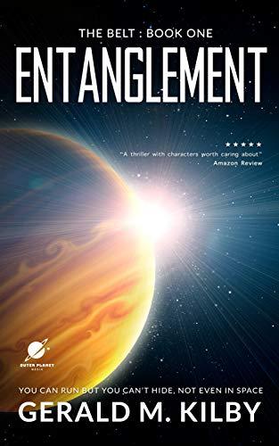 Entanglement: A Science Fiction Thriller (The Belt Book 1) ()