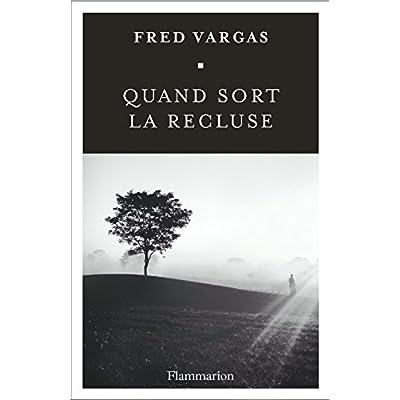 Quand sort la recluse (French Edition)