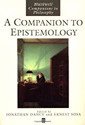 Companion to Epistemology (Blackwell Companions to Philosophy)