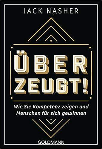 Cover des Buchs: Überzeugt!: Wie Sie Kompetenz zeigen und Menschen für sich gewinnen