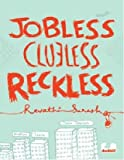 Jobless Clueless Reckless