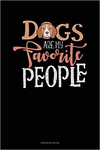 Dogs Are My Favorite People Address Book 9781670972125 Publishing Jeryx Books