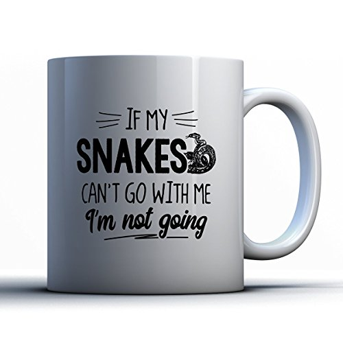 Snake Charmer Womens Halloween Costume (Snakes Coffee Mug - If My Snakes Can't Go - Funny 11 oz White Ceramic Tea Cup - Cute Snakes Lover Gifts with Snakes)