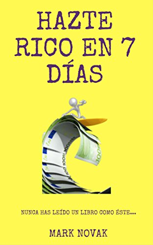 Download PDF Hazte Rico En 7 Días - Nunca has leído un libro como éste...