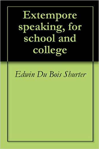 Ebook epub herunterladen Extempore speaking, for school and college PDF FB2 B00C52CEYG