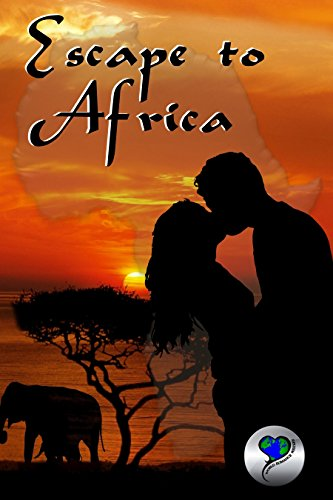 Escape to Africa by [Bridger, Denysé, Crain, Lynn, Dean, Alicia, Juliana, Gemma, Laval, Marie, Twist, Jenny]