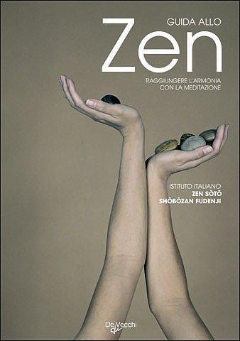Guida allo zen Copertina flessibile – 23 apr 2009 De Vecchi 8841284528 Buddismo Zen