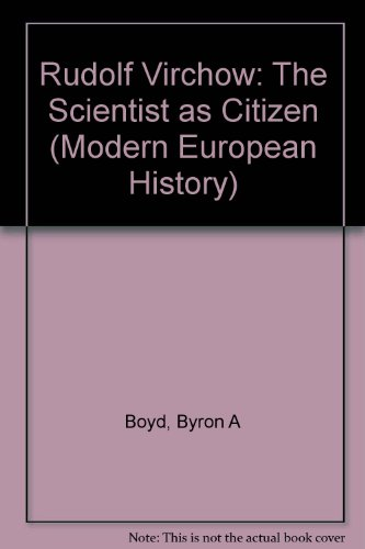 RUDOLF VIRCHOW: The Scientist as Citizen (Modern European History. Germany and Austria)