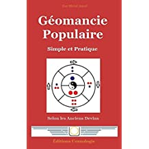 Géomancie Populaire: Simple et Pratique (French Edition)