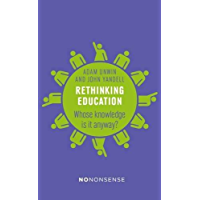 NoNonsense Rethinking Education: Whose knowledge is it anyway? (No-Nonsense Guides)