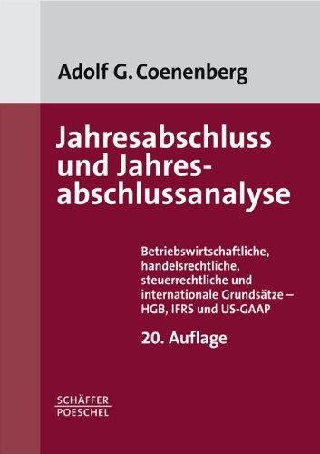 Jahresabschluss und Jahresabschlussanalyse: Betriebswirtschaftliche, handelsrechtliche, steuerrechtliche und internationale Grundsätze - HGB, IFRS und US-GAAP