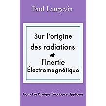 Sur l'origine des radiations et l'inertie électromagnétique (French Edition)