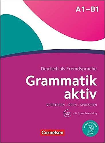 Grammatik aktiv: Übungsgrammatik A1-B1