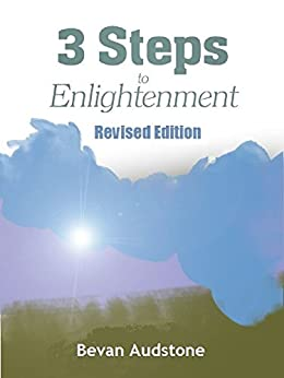 Three Steps to Enlightenment by [Audstone, Bevan]