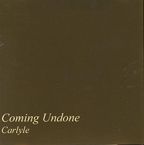 Coming Undone Carlyle : songs Breath; Not an Addict; Caramel; Jigsaw; Thank You; Black Horse & Cherry Tree; Uninvited; I may Know the Word (