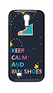 Cool Painting keep calm and buy shoes Snap-on Hard Back Case Cover Shell for Samsung GALAXY S4 I9500 I9502 I9508 I959 -442