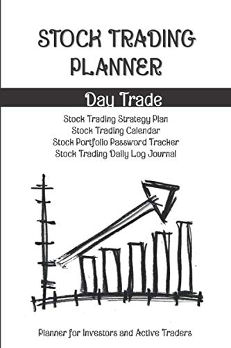 41sN4KqtYkL - Stock Trading Planner- Day Trade and Swing Trade Volume 1 : Strategy Plan Overview, Calendar, Portfolio Password Tracker, Trading log Journal