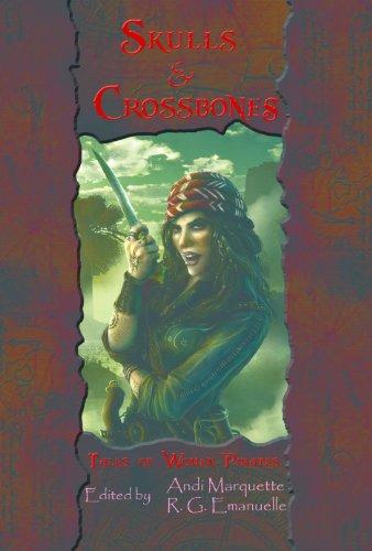 Skulls & Crossbones: Tales of Woman Pirates