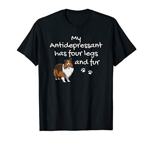 (Antidepressant Has Four Legs Sheltie Shirt, Mom)