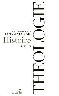 Histoire de la théologie par Jean-Yves Lacoste