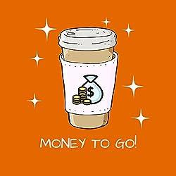 Money To Go! Mit Mentaltraining zum Geldmagnet werden