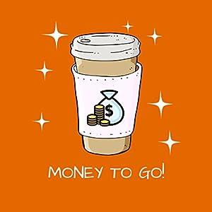 Money To Go! Mit Mentaltraining zum Geldmagnet werden Hörbuch